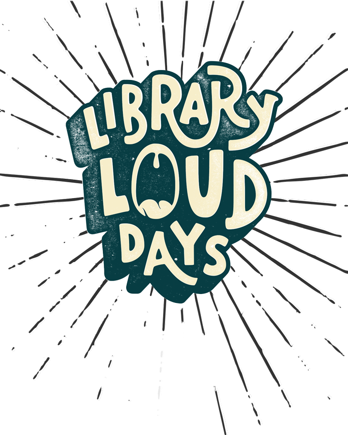 Library Loud Days