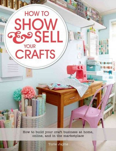 How to Show and Sell Your Crafts.jpg