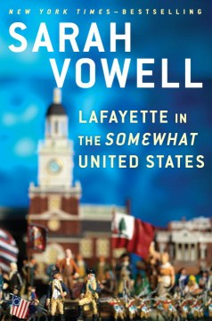Book cover of Lafayette in the Somewhat United States. A historic scene made of miniature figurines.